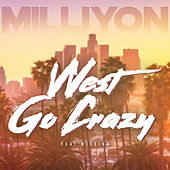 West Go Crazy by Milliyon