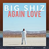 Again Love de Big Shiz