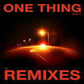 One Thing (Remixes) by San Holo