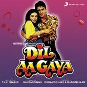 Dil Aa Gaya (Original Motion Picture Soundtrack) by Nandan Singh