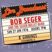 Live Broadcast 27th June 1976  B'Ginnings van Bob Seger