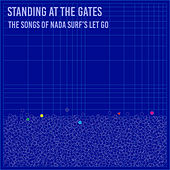 Standing at the Gates: The Songs of Nada Surf's Let Go by Various Artists