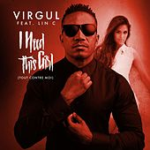 I Need This Girl (Tout contre moi) (feat.Lin C) de Virgul