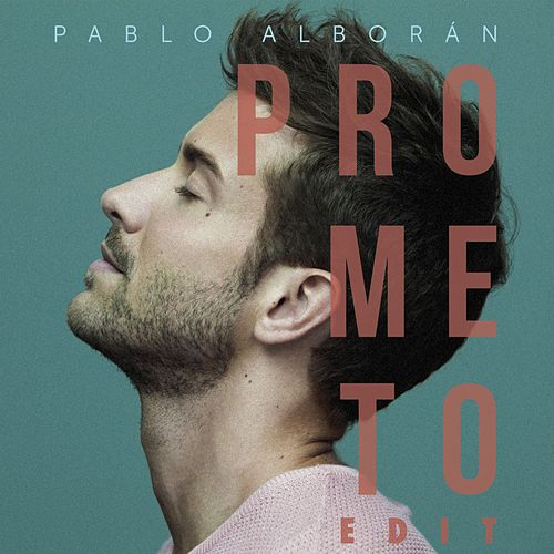 Prometo Edit (EP) by Pablo Alboran