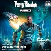 Der Mutantenjäger - Perry Rhodan - Neo 78 (Ungekürzt) von Bernd Perplies