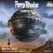 Berlin 2037 - Perry Rhodan - Neo 76 (Ungekürzt) von Frank Böhmert