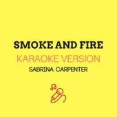 Smoke and Fire (Originally by Sabrina Carpenter) (Karaoke Version) by JMKaraoke