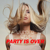 Party Is Over by Wunderwelt