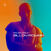 Alloy Power by Majed Salih