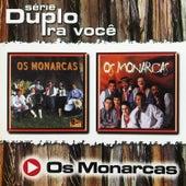 Série Duplo Pra Você de Os Monarcas