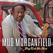 They Call Me Mud by Mud Morganfield