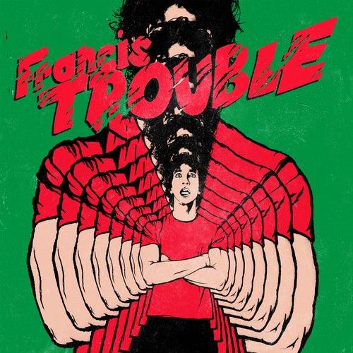 Francis Trouble by Albert Hammond Jr.