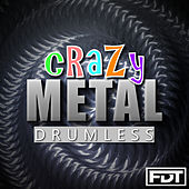 Crazy Metal Drumless by Andre Forbes