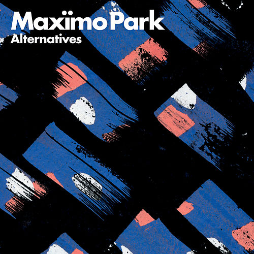 Alternatives by Maximo Park