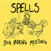 Big Boring Meeting EP by The Spells