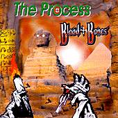 Blood & Bones by The Process