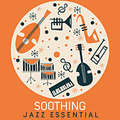 Soothing Jazz Essential von Peaceful Piano