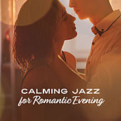 Calming Jazz for Romantic Evening von Peaceful Piano