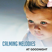 Calming Melodies at Goodnight – Baby Music, Best Cradle Songs for Kids, Sweet Dreams, Harmony by Bedtime Baby