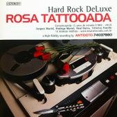 Hard Rock Deluxe by Rosa Tattooada