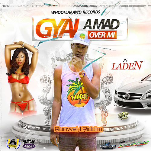 Gyal a Mad over Mi by Laden