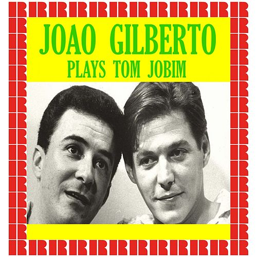 Plays Tom Jobim (Hd Remastered Edition) de João Gilberto