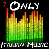 Only Italian Music Vol.7 von Various Artists
