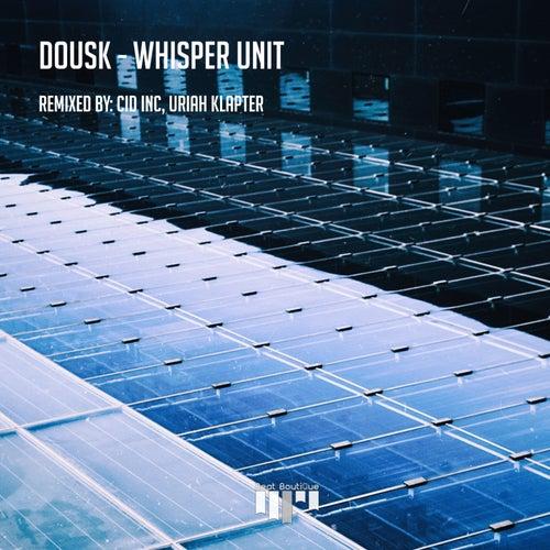 Whisper Unit by Dousk