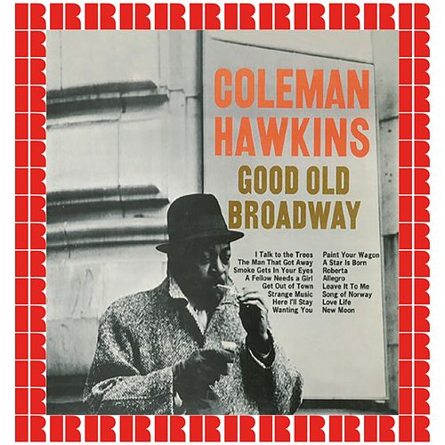 Good Old Broadway (Hd Remastered Edition) von Coleman Hawkins