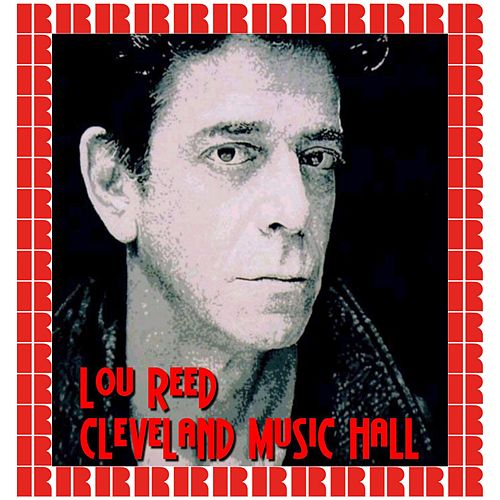 Cleveland Music Hall (Hd Remastered Edition) by Lou Reed