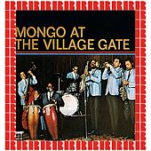 Mongo At The Village Gate (Hd Remastered Edition) di Mongo Santamaria