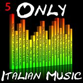 Only Italian Music Vol.5 by Various Artists