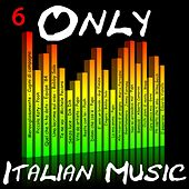 Only Italian Music Vol.6 by Various Artists