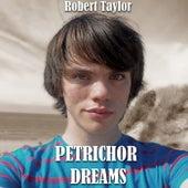 Petrichor Dreams de Robert Taylor