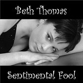 Sentimental Fool by Beth Thomas