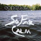 So Far Calm by The Conductors
