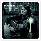 You My Love by Beth Thomas