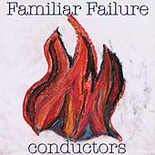 Familiar Failure by The Conductors