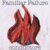 Familiar Failure by The Conductors