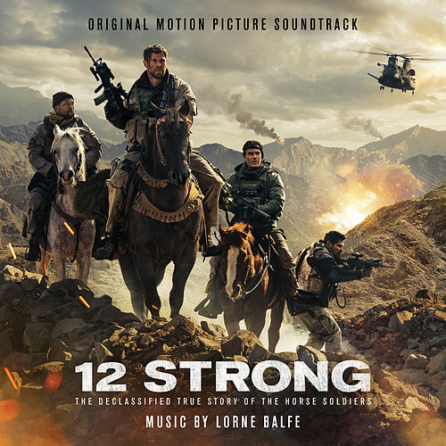 12 Strong (Original Motion Picture Soundtrack) by Lorne Balfe