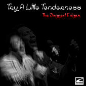 Try a Little Tenderness de The Jagged Edges