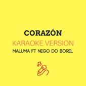 Corazón (Originally by Maluma ft. Nego Do Borel) (Karaoke Version) by JMKaraoke