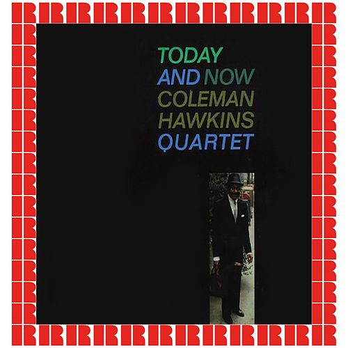 Today And Now (Hd Remastered Edition) von Coleman Hawkins
