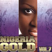 Nigeria Gold, Vol. 7 by Various Artists