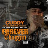 Forever Thuggin' (feat. San Quinn, King Cydal & Celly Cel) by Cuddy