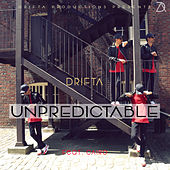 Unpredictable by Drifta