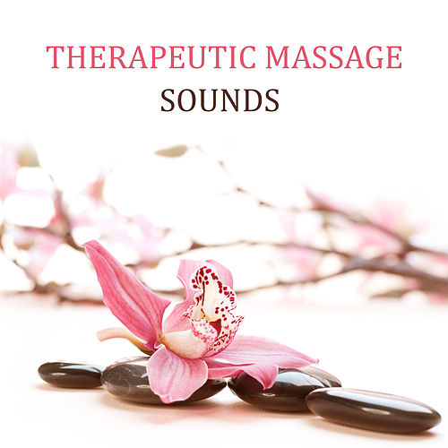 Therapeutic Massage Sounds von Wellness