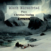 Mark Ehrenfried Plays Christian Sinding (Piano Solo) by Mark Ehrenfried