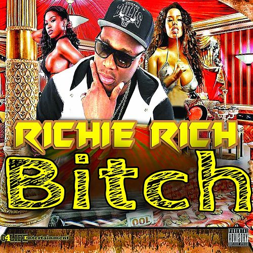 Bitch by Richie Rich