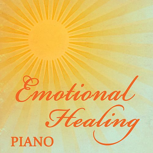 Emotional Healing - Piano by Soft Background Music